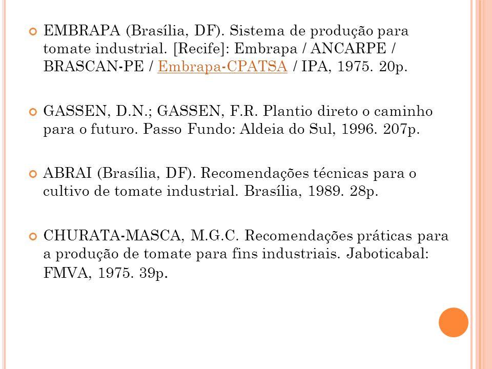 EMBRAPA (Brasília, DF).Sistema de produção para tomate industrial.
