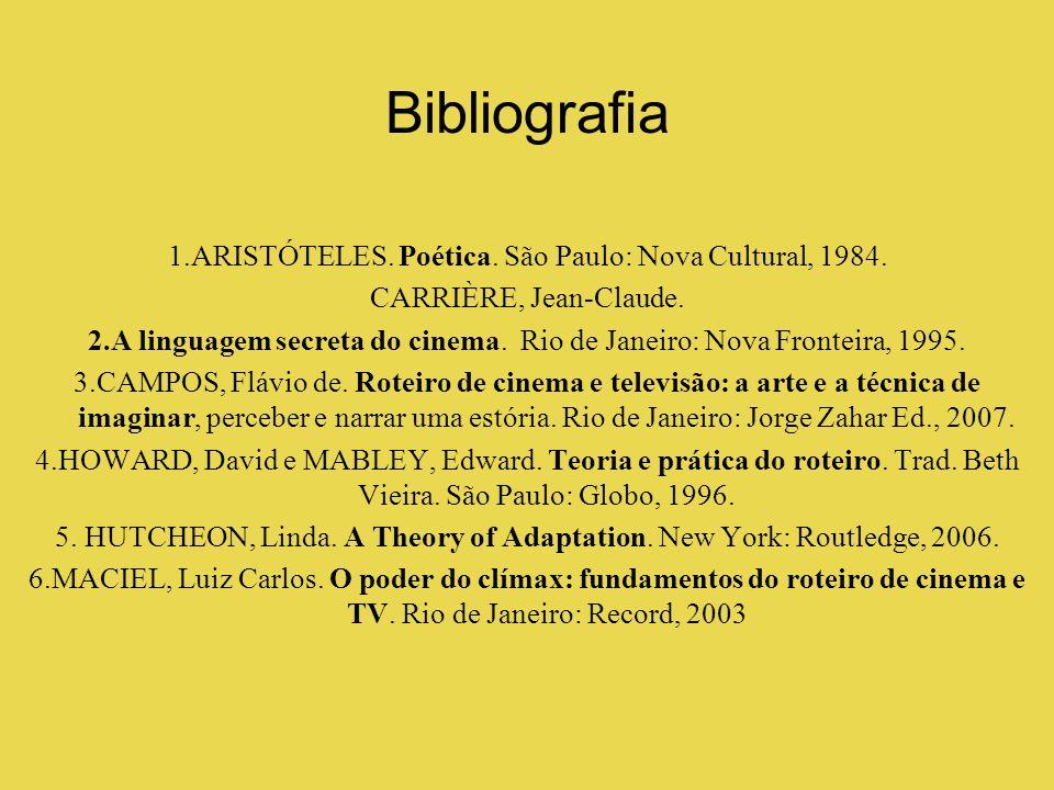 Bibliografia 1.ARISTÓTELES.Poética. São Paulo: Nova Cultural, 1984.