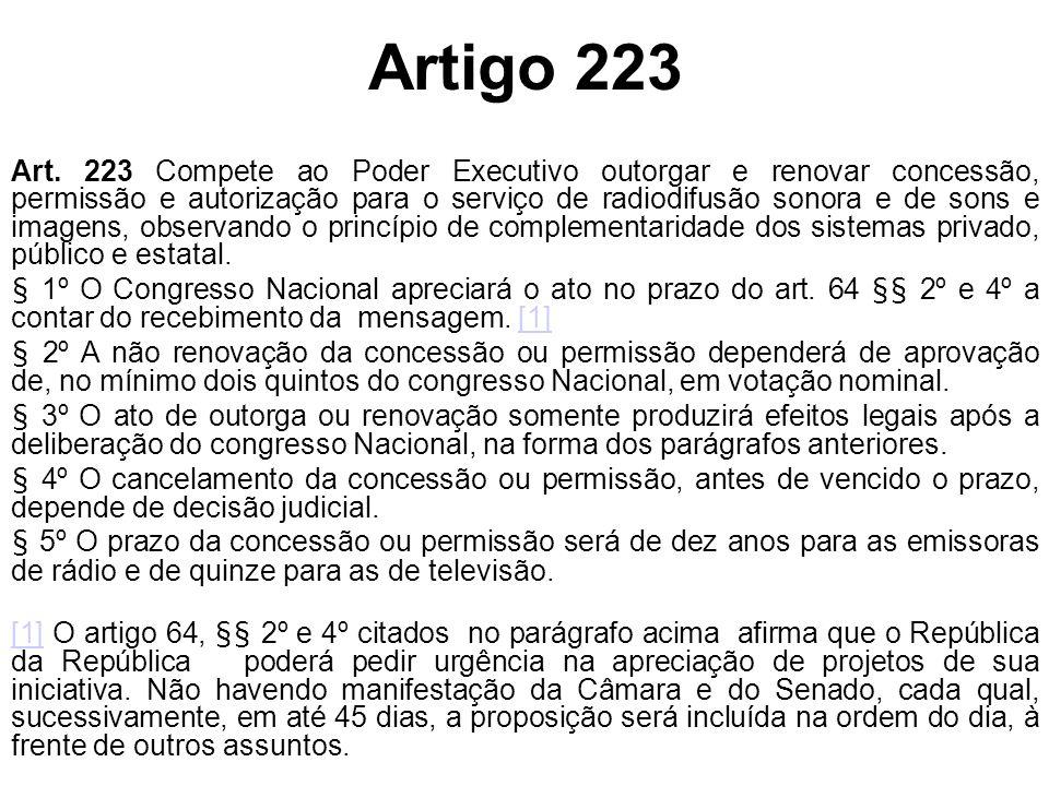 Artigo 223 Art. 223 Compete ao Poder Executivo outorgar e renovar concessão, permissão e autorização para o serviço de radiodifusão sonora e de sons e