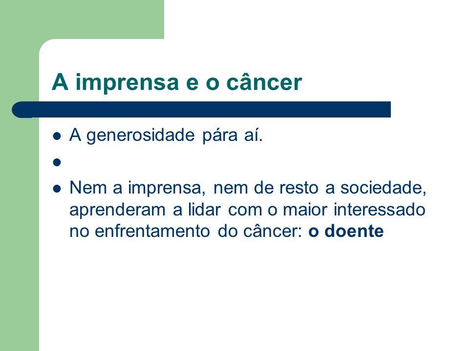 O jornalista e o câncer Exemplo: entrevista que fiz para televisão com um urologista sobre câncer de próstata.