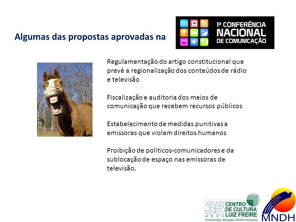 Algumas das propostas aprovadas na Regulamentação do artigo constitucional que prevê a regionalização dos conteúdos de rádio e televisão Fiscalização
