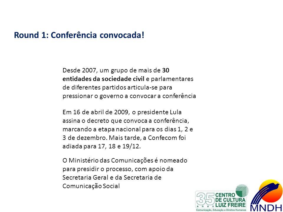 Round 1: Conferência convocada! Desde 2007, um grupo de mais de 30 entidades da sociedade civil e parlamentares de diferentes partidos articula-se par