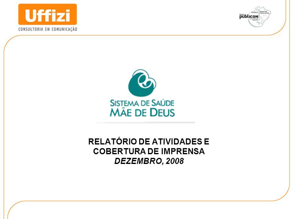 RELATÓRIO DE ATIVIDADES E COBERTURA DE IMPRENSA DEZEMBRO, 2008