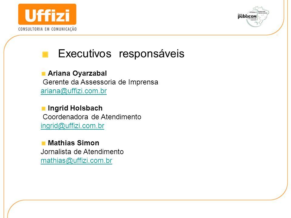 Executivos responsáveis Ariana Oyarzabal Gerente da Assessoria de Imprensa ariana@uffizi.com.br Ingrid Holsbach Coordenadora de Atendimento ingrid@uff