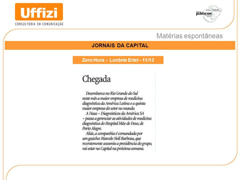 Matérias espontâneas JORNAIS DA CAPITAL Zero Hora – Lurdete Ertel - 11/12