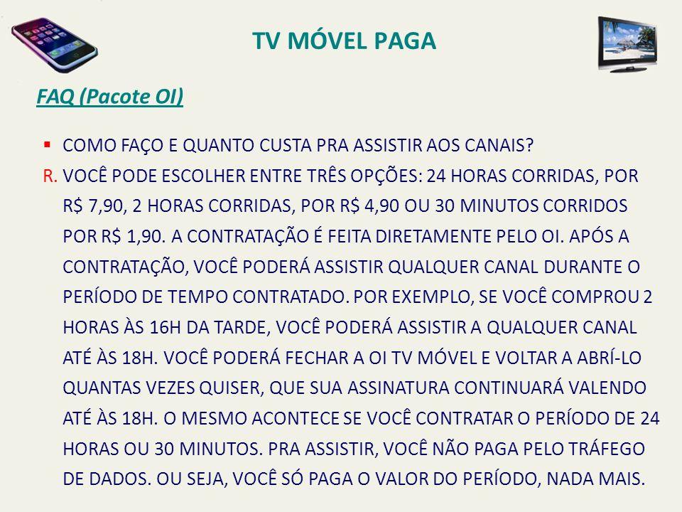 COMO FAÇO E QUANTO CUSTA PRA ASSISTIR AOS CANAIS.