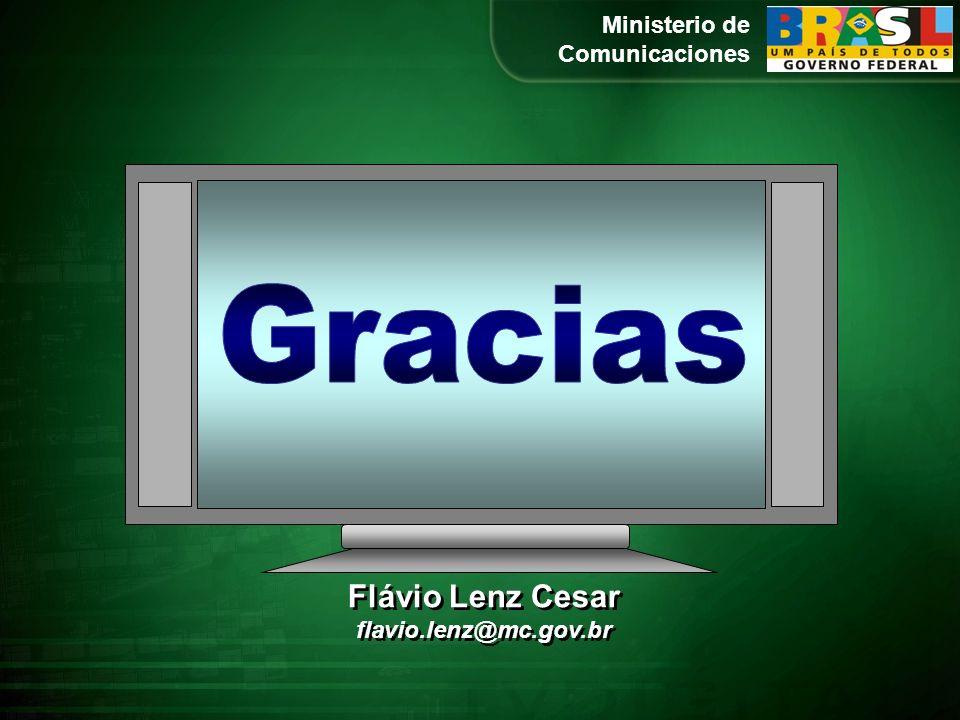 Ministerio de Comunicaciones Flávio Lenz Cesar flavio.lenz@mc.gov.br Flávio Lenz Cesar flavio.lenz@mc.gov.br