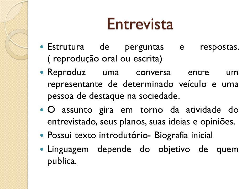 Reportagem Expositiva: simples e objetiva (estrutura menor) Interpretativa: rica em detalhes, desenvolvida Opinativo: Expõem e influencia na opinião do leitor.