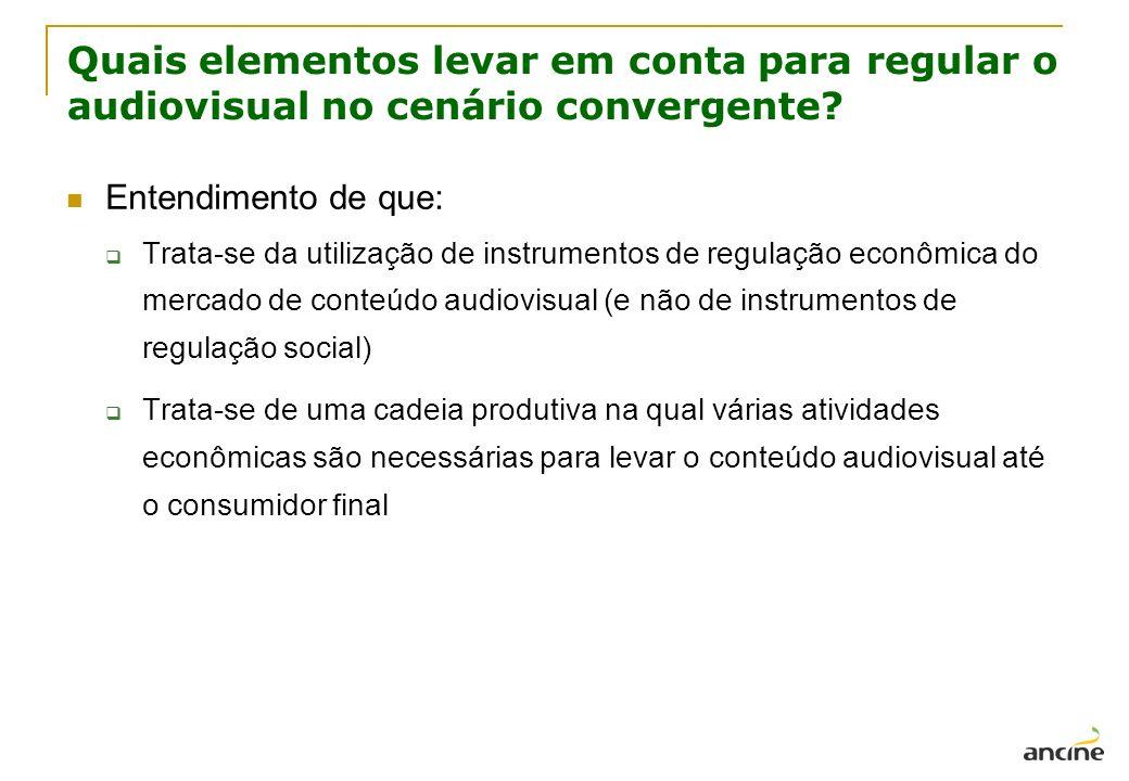 Quais elementos levar em conta para regular o audiovisual no cenário convergente? Entendimento de que: Trata-se da utilização de instrumentos de regul