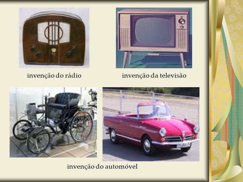 invenção do automóvel invenção do rádioinvenção da televisão