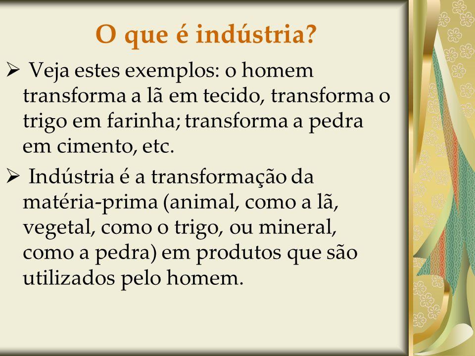 O que é indústria.