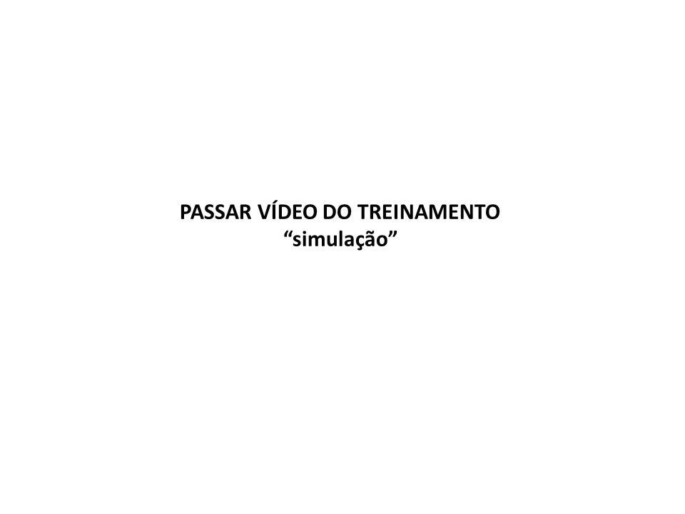 PASSAR VÍDEO DO TREINAMENTO simulação