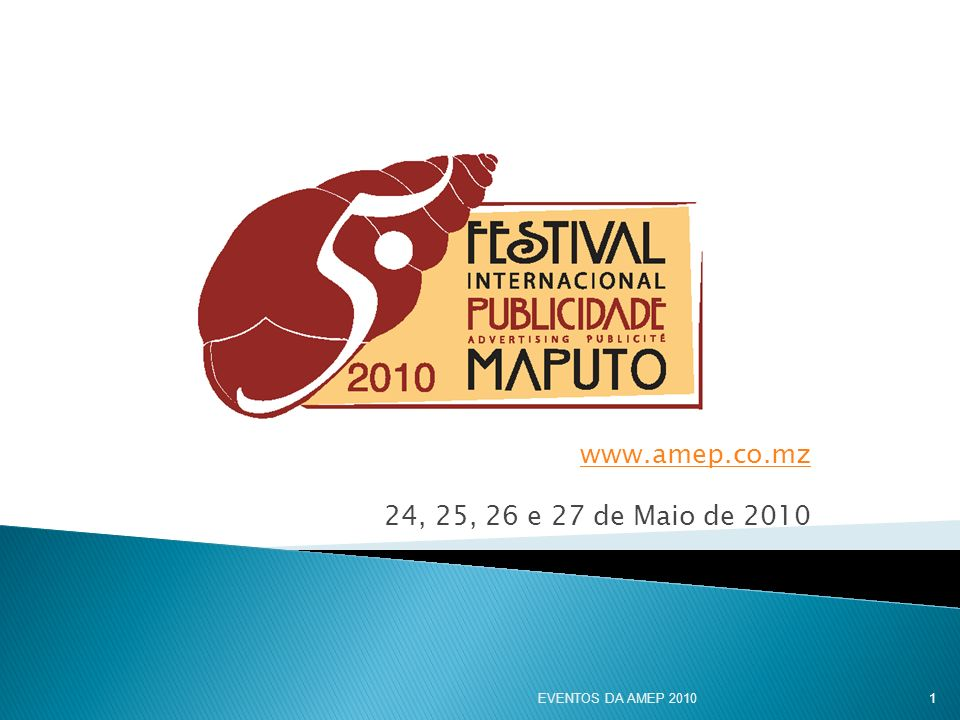 www.amep.co.mz 24, 25, 26 e 27 de Maio de 2010 EVENTOS DA AMEP 2010 1