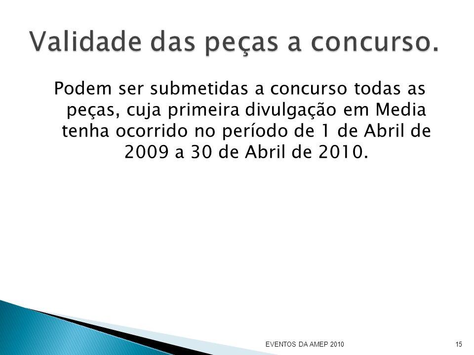 Podem ser submetidas a concurso todas as peças, cuja primeira divulgação em Media tenha ocorrido no período de 1 de Abril de 2009 a 30 de Abril de 2010.