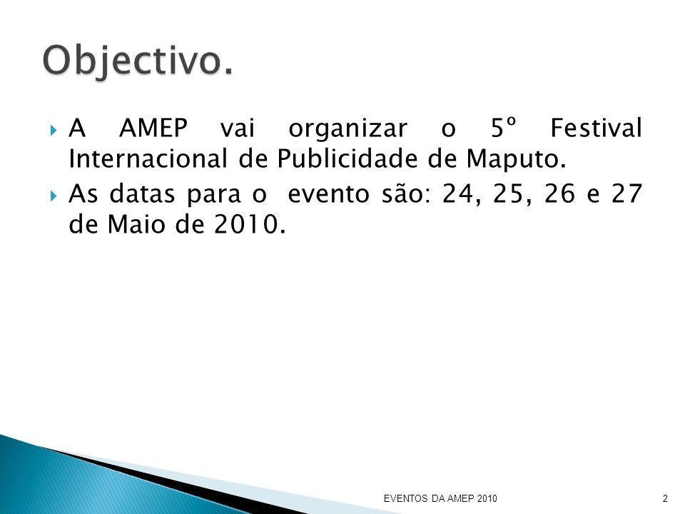 A AMEP vai organizar o 5º Festival Internacional de Publicidade de Maputo.