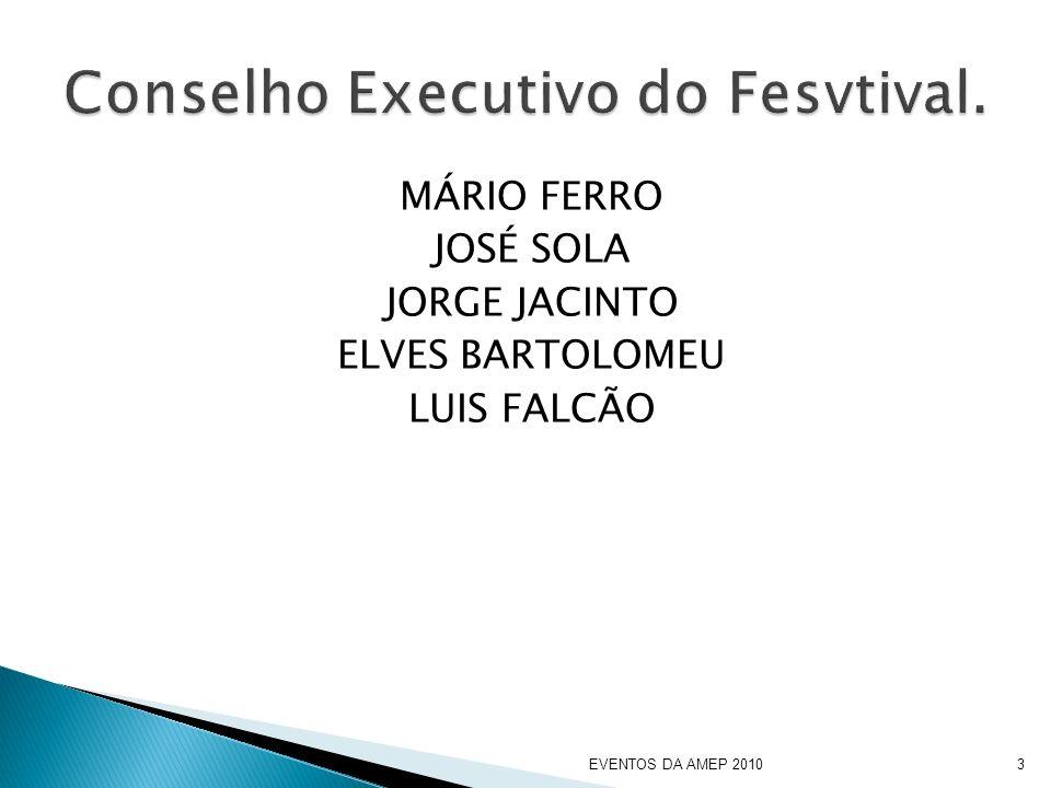 MÁRIO FERRO JOSÉ SOLA JORGE JACINTO ELVES BARTOLOMEU LUIS FALCÃO EVENTOS DA AMEP 20103