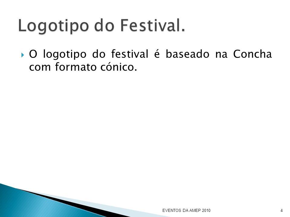 O logotipo do festival é baseado na Concha com formato cónico. EVENTOS DA AMEP 20104