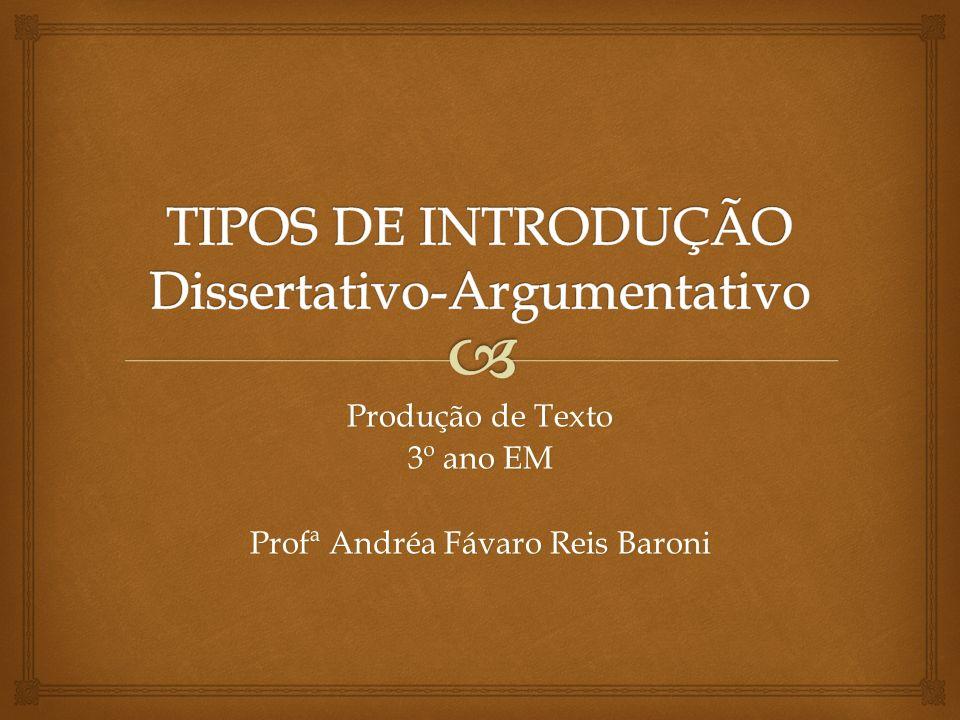 Produção de Texto 3º ano EM Profª Andréa Fávaro Reis Baroni