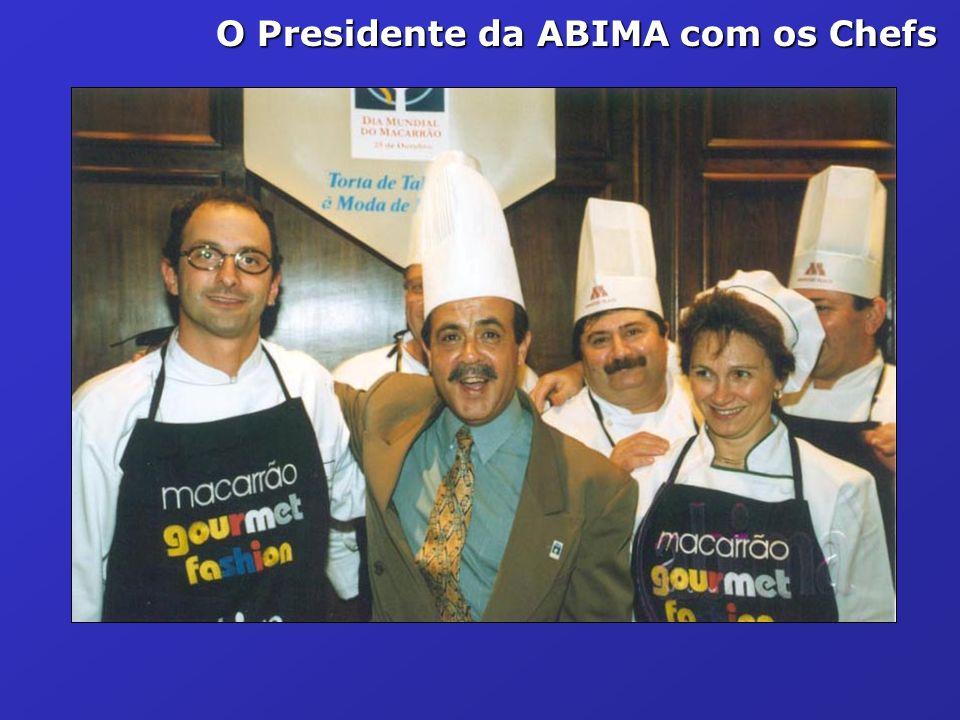 O Presidente da ABIMA com os Chefs