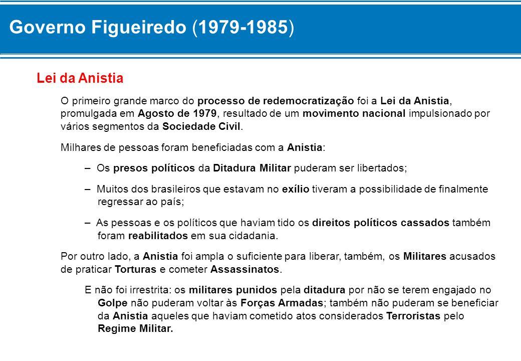 Governo Figueiredo (1979-1985) Lei da Anistia O primeiro grande marco do processo de redemocratização foi a Lei da Anistia, promulgada em Agosto de 19