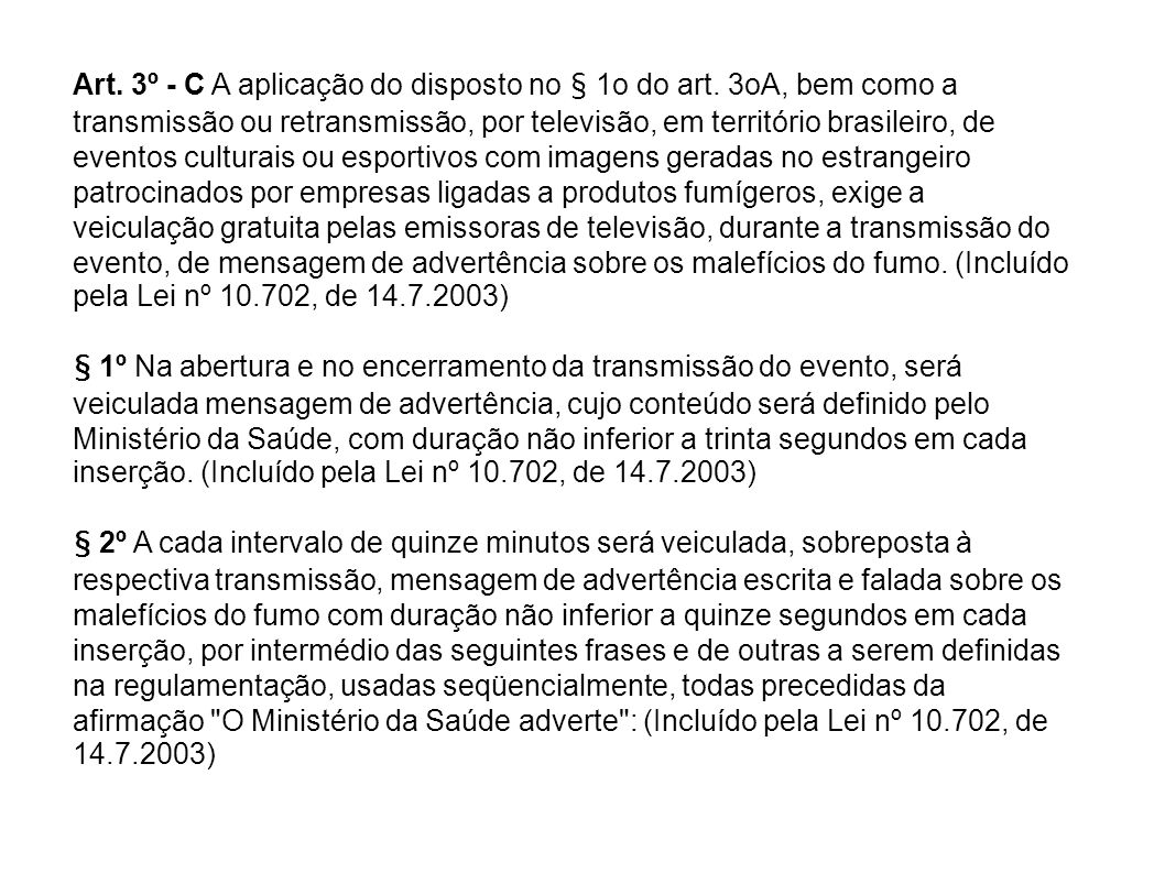 Art.3º - C A aplicação do disposto no § 1o do art.