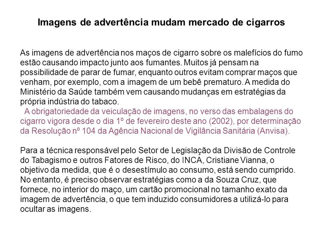 Imagens de advertência mudam mercado de cigarros As imagens de advertência nos maços de cigarro sobre os malefícios do fumo estão causando impacto jun