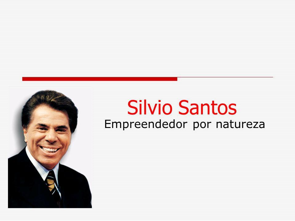 Silvio Santos Empreendedor por natureza