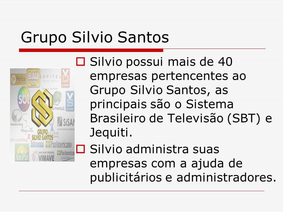 Grupo Silvio Santos Silvio possui mais de 40 empresas pertencentes ao Grupo Silvio Santos, as principais são o Sistema Brasileiro de Televisão (SBT) e