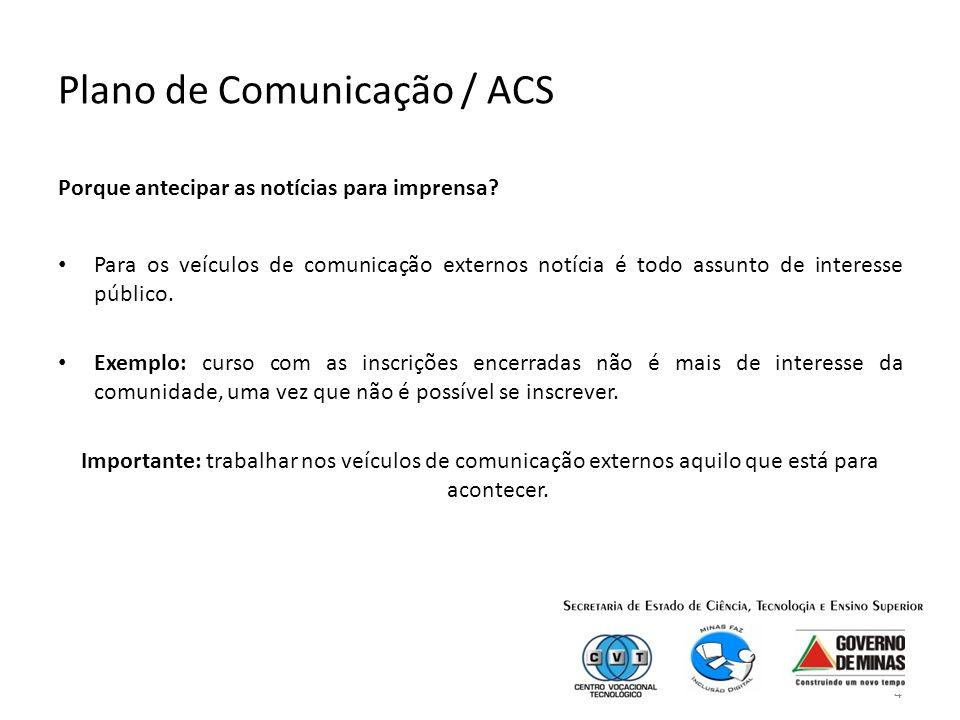 4 Plano de Comunicação / ACS Porque antecipar as notícias para imprensa.