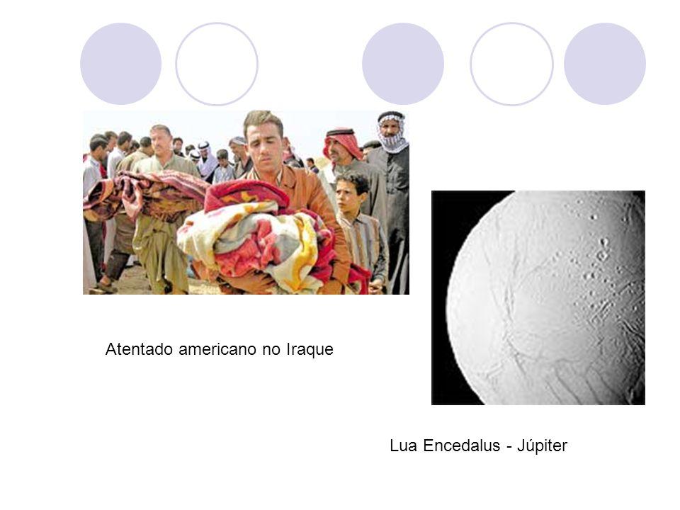 Atentado americano no Iraque Lua Encedalus - Júpiter