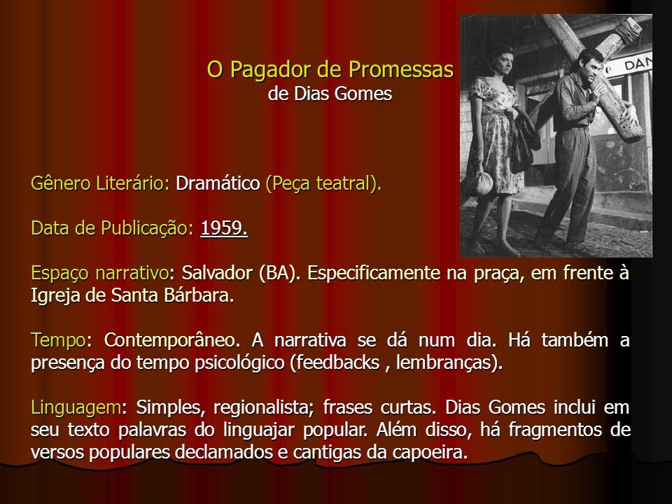 O Pagador de Promessas de Dias Gomes Gênero Literário: Dramático (Peça teatral).