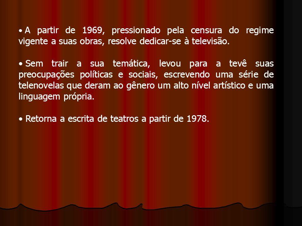 A partir de 1969, pressionado pela censura do regime vigente a suas obras, resolve dedicar-se à televisão.