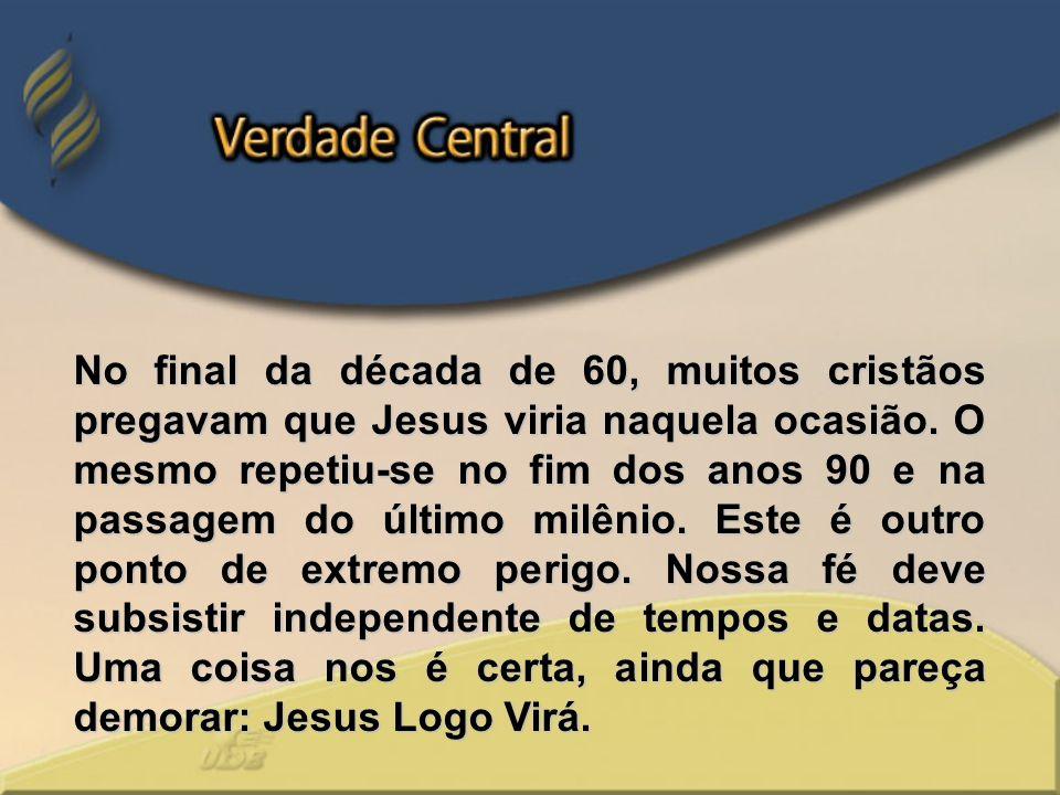 No final da década de 60, muitos cristãos pregavam que Jesus viria naquela ocasião. O mesmo repetiu-se no fim dos anos 90 e na passagem do último milê