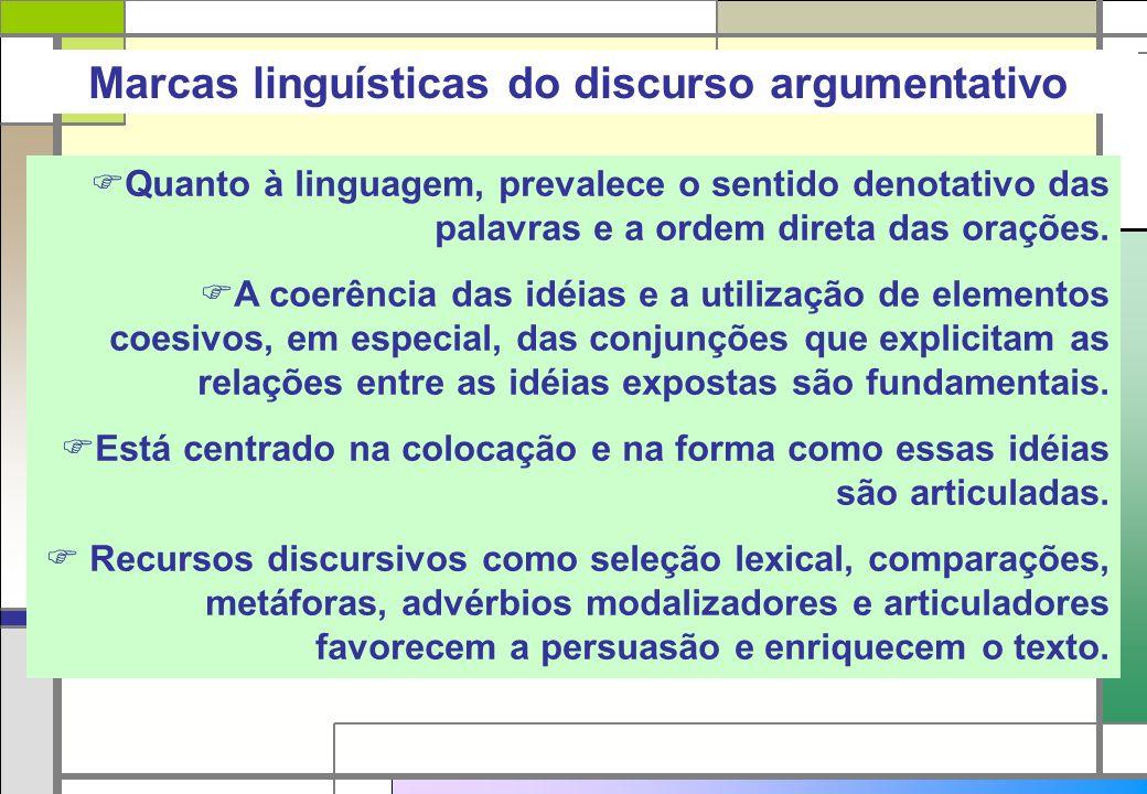 Quanto à linguagem, prevalece o sentido denotativo das palavras e a ordem direta das orações. A coerência das idéias e a utilização de elementos coesi