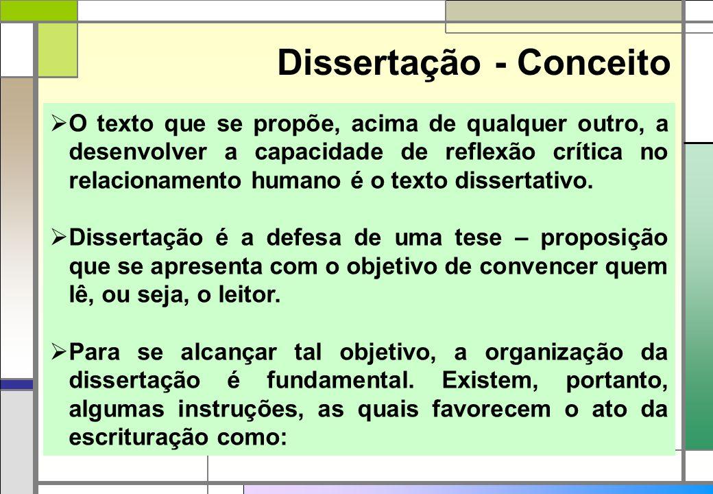 O texto que se propõe, acima de qualquer outro, a desenvolver a capacidade de reflexão crítica no relacionamento humano é o texto dissertativo. Disser