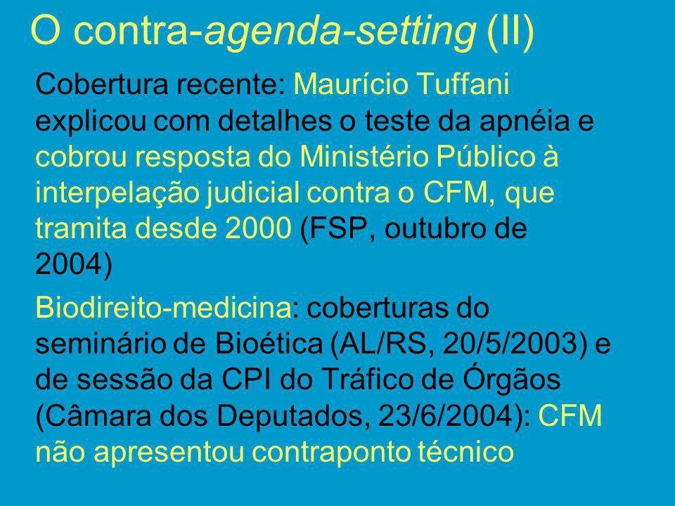 O contra-agenda-setting (II) Cobertura recente: Maurício Tuffani explicou com detalhes o teste da apnéia e cobrou resposta do Ministério Público à int