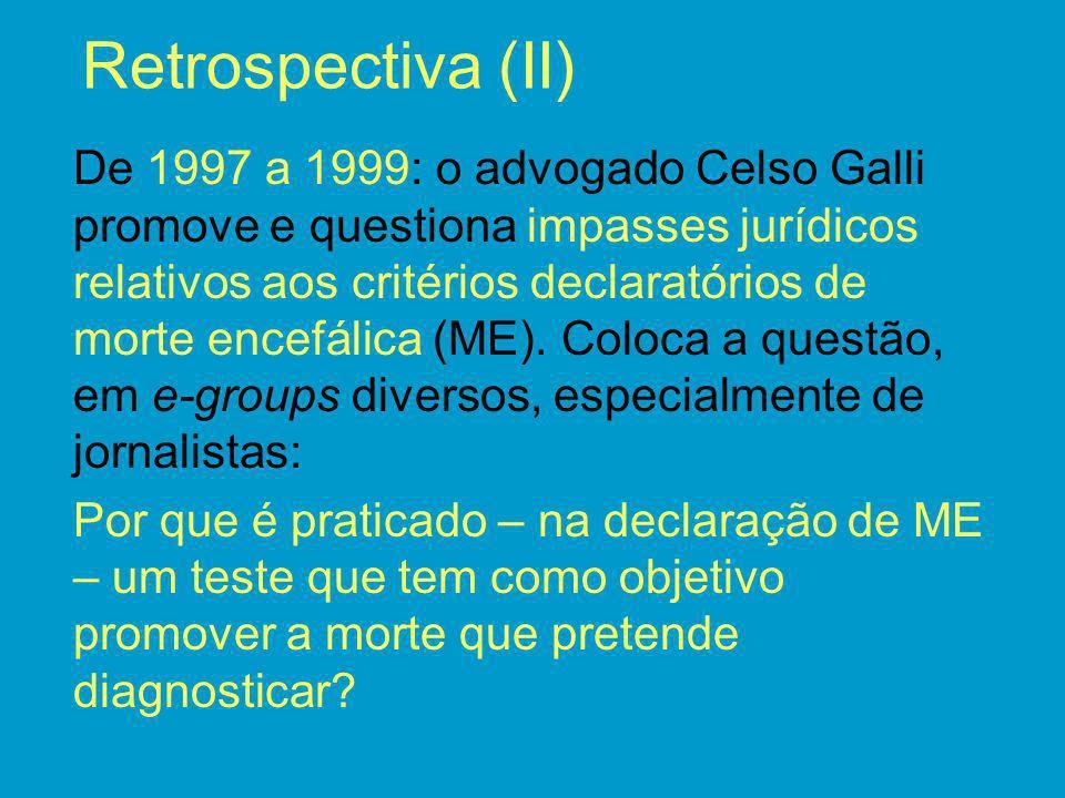 Retrospectiva (II) De 1997 a 1999: o advogado Celso Galli promove e questiona impasses jurídicos relativos aos critérios declaratórios de morte encefá