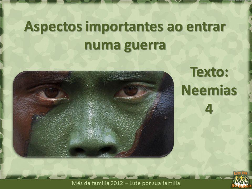 Aspectos importantes ao entrar numa guerra Texto: Neemias 4