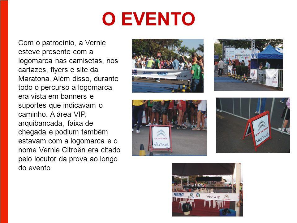O EVENTO Com o patrocínio, a Vernie esteve presente com a logomarca nas camisetas, nos cartazes, flyers e site da Maratona.