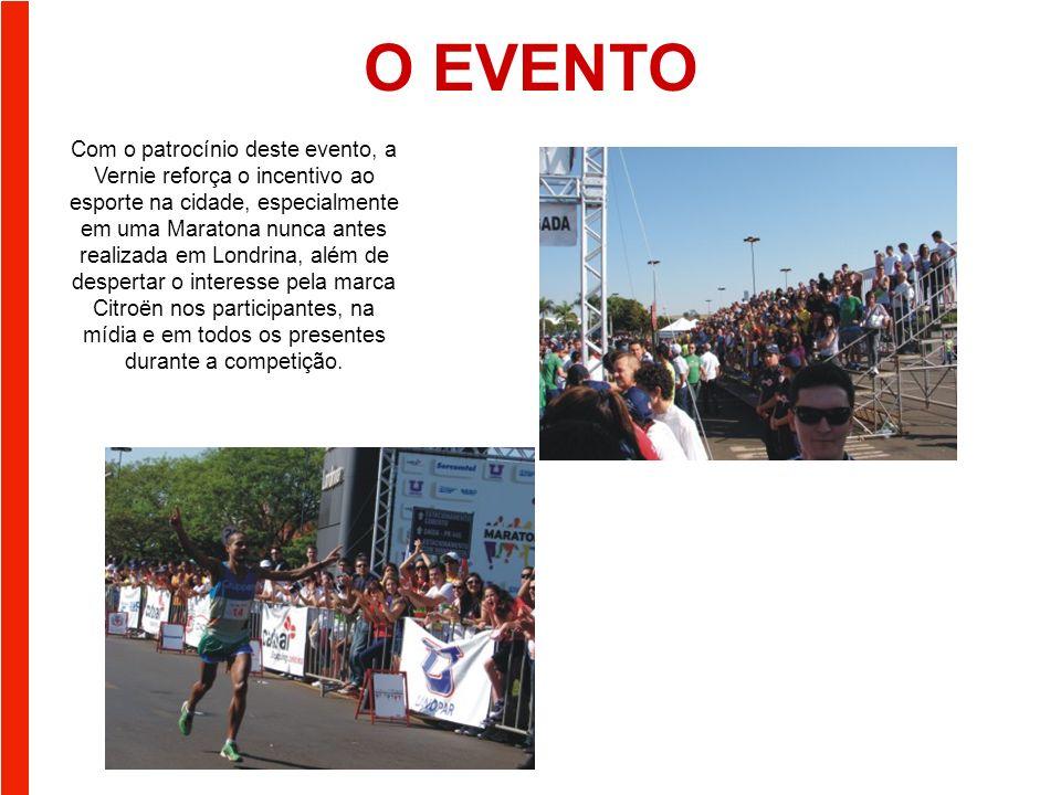 O EVENTO Com o patrocínio deste evento, a Vernie reforça o incentivo ao esporte na cidade, especialmente em uma Maratona nunca antes realizada em Londrina, além de despertar o interesse pela marca Citroën nos participantes, na mídia e em todos os presentes durante a competição.