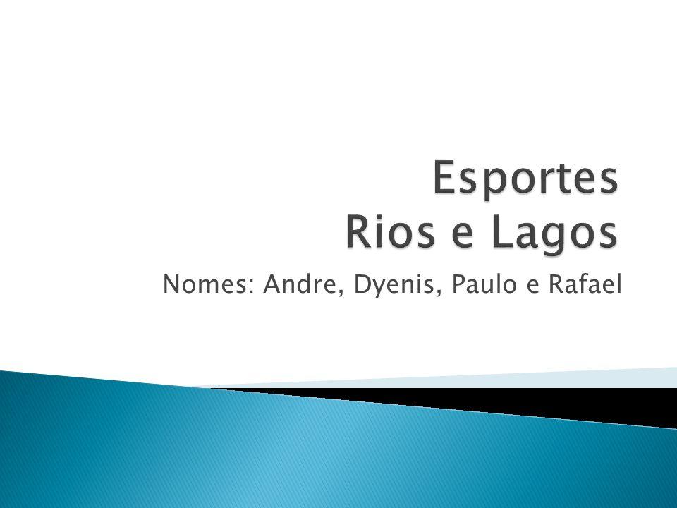 Nomes: Andre, Dyenis, Paulo e Rafael