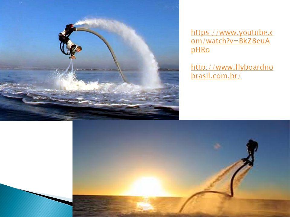 https://www.youtube.c om/watch v=BkZ8euA pHRo http://www.flyboardno brasil.com.br/