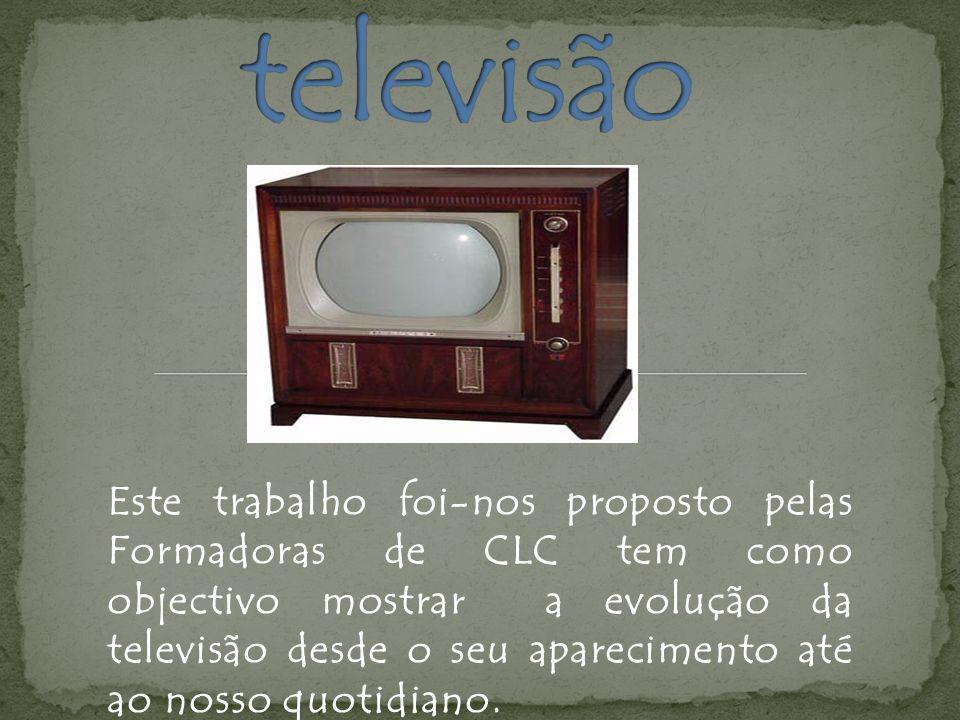 Historia da Televisão Evolução da Televisão Aparecimento da Televisão