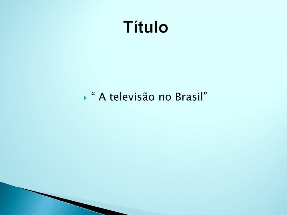 A televisão no Brasil
