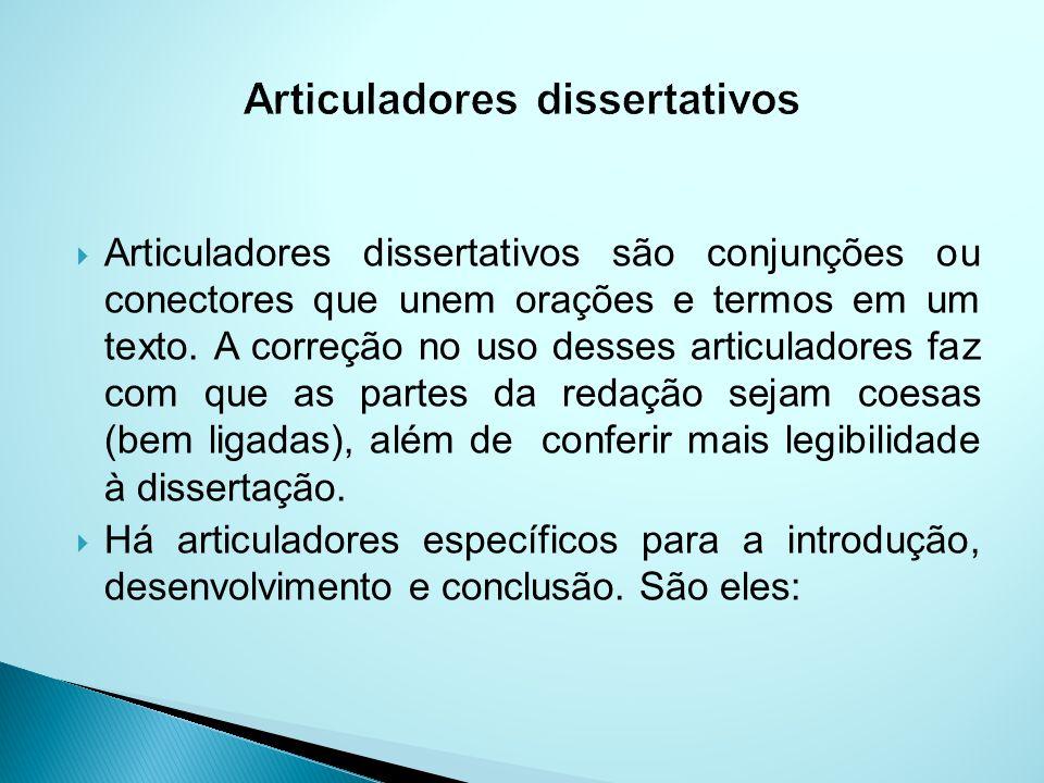 Articuladores dissertativos são conjunções ou conectores que unem orações e termos em um texto.
