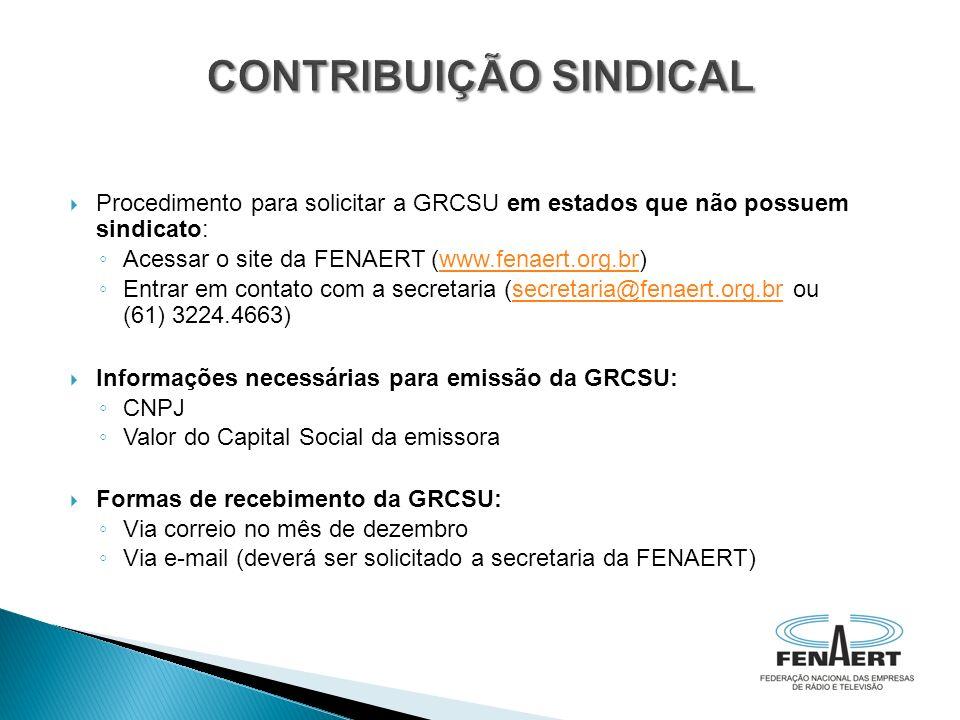 Procedimento para solicitar a GRCSU em estados que não possuem sindicato: Acessar o site da FENAERT (www.fenaert.org.br)www.fenaert.org.br Entrar em c