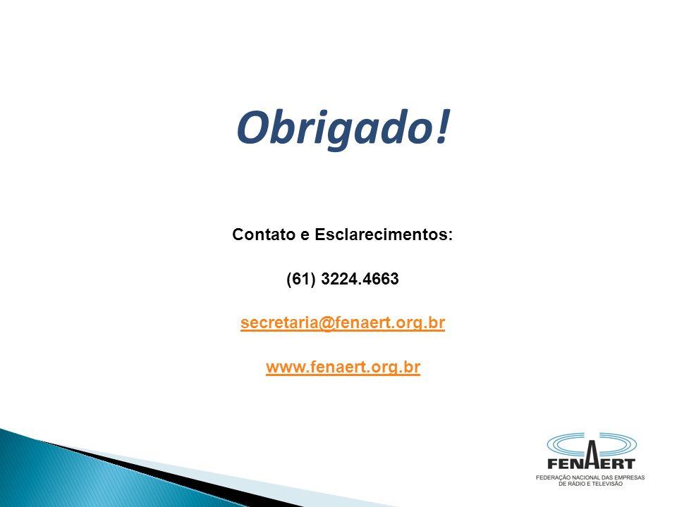 Obrigado! Contato e Esclarecimentos: (61) 3224.4663 secretaria@fenaert.org.br www.fenaert.org.br