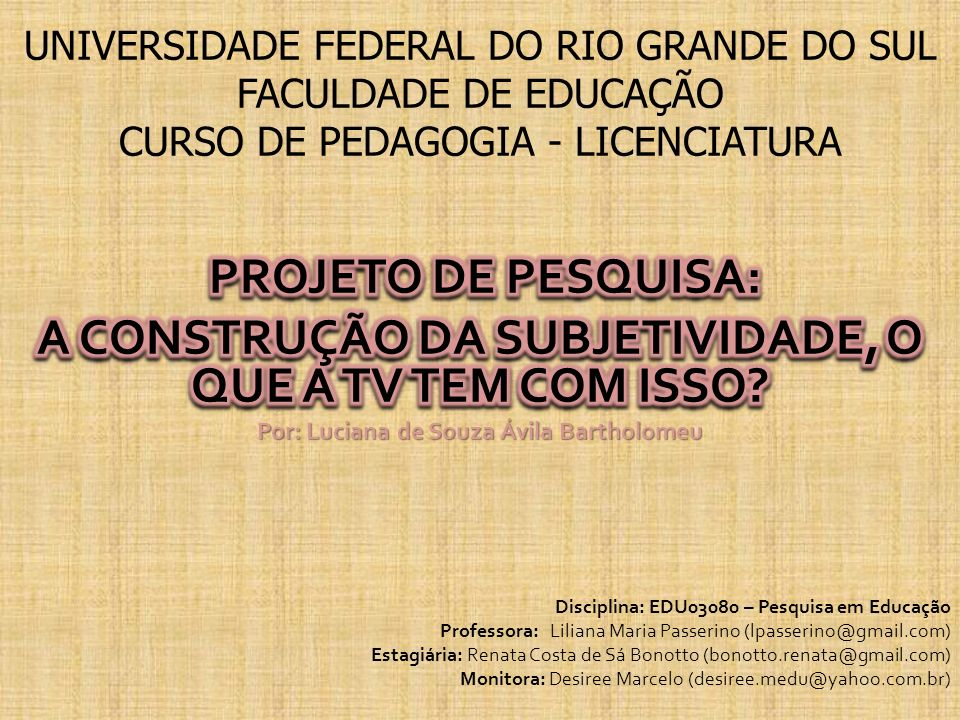 UNIVERSIDADE FEDERAL DO RIO GRANDE DO SUL FACULDADE DE EDUCAÇÃO CURSO DE PEDAGOGIA - LICENCIATURA