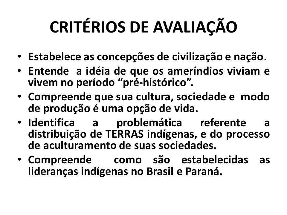 CRITÉRIOS DE AVALIAÇÃO Estabelece as concepções de civilização e nação.