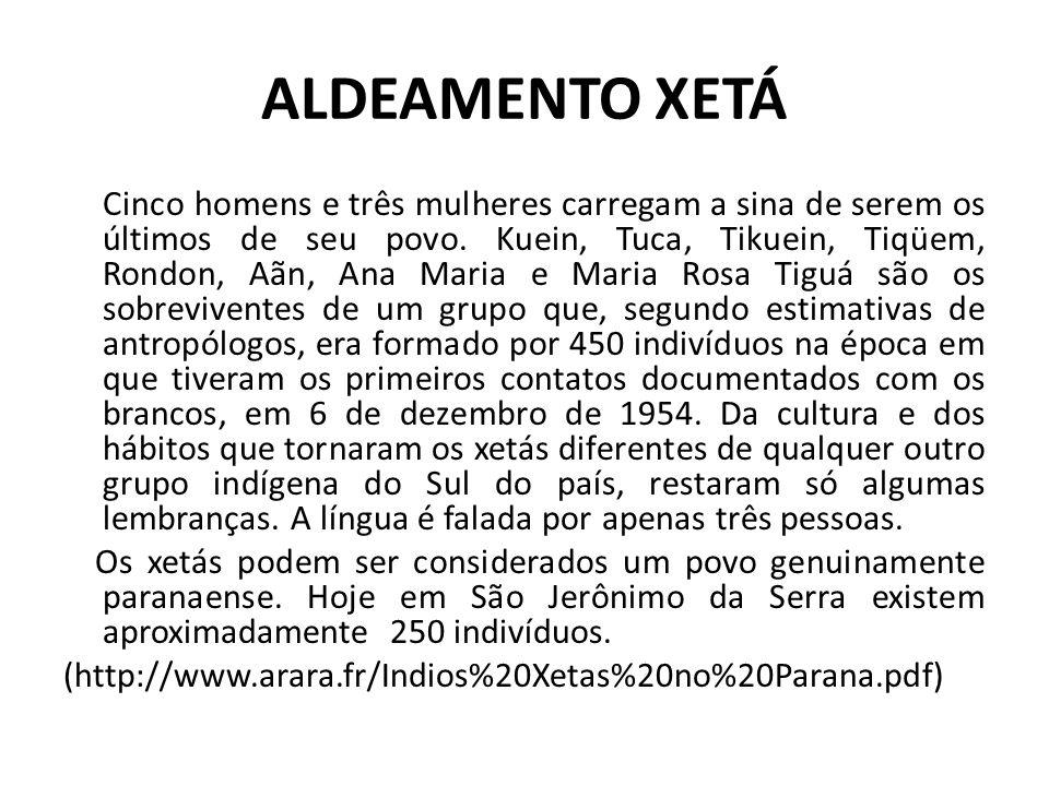 ALDEAMENTO XETÁ Cinco homens e três mulheres carregam a sina de serem os últimos de seu povo. Kuein, Tuca, Tikuein, Tiqüem, Rondon, Aãn, Ana Maria e M